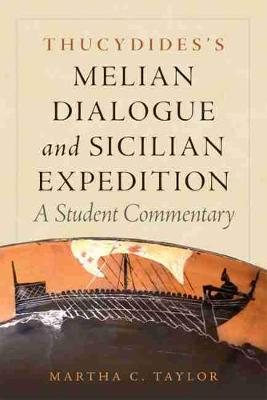 Thucydides's Melian Dialogue and Sicilian Expedition - Martha C Taylor