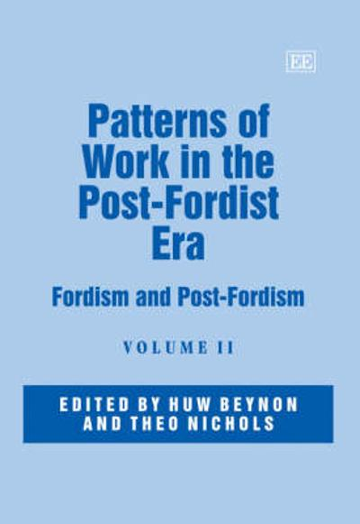 Patterns of Work in the Post-Fordist Era - Huw Beynon