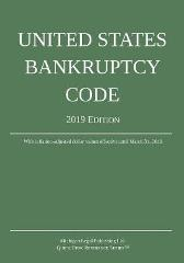 United States Bankruptcy Code; 2019 Edition - Michigan Legal Publishing Ltd