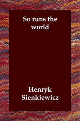 So Runs the World - Henryk Sienkiewicz