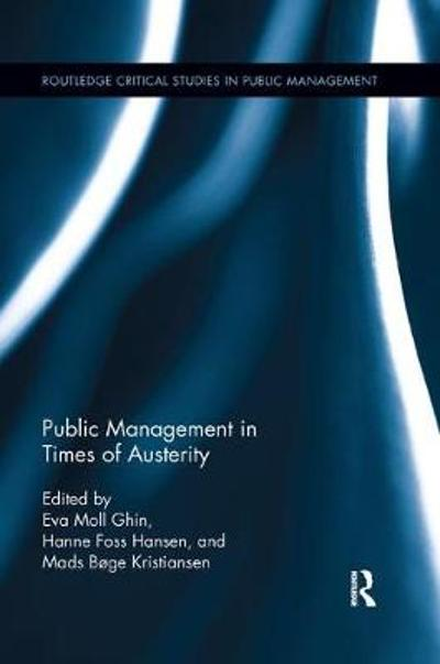 Public Management in Times of Austerity - Eva Moll Sorensen