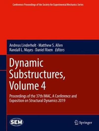 Dynamic Substructures, Volume 4 - Andreas Linderholt