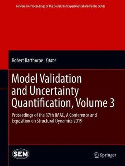 Model Validation and Uncertainty Quantification, Volume 3 - Robert Barthorpe