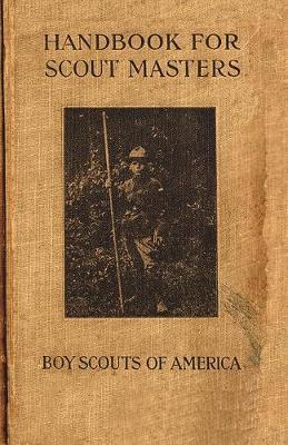 Handbook for Scout Masters 1914 Reprint - Boy Scouts of America