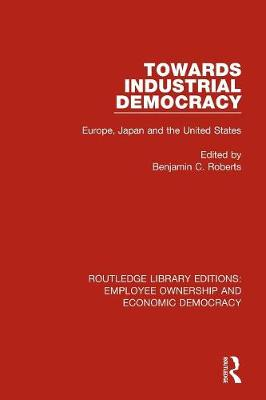 Towards Industrial Democracy - Benjamin Charles Roberts