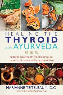 Healing the Thyroid with Ayurveda - Marianne Teitelbaum