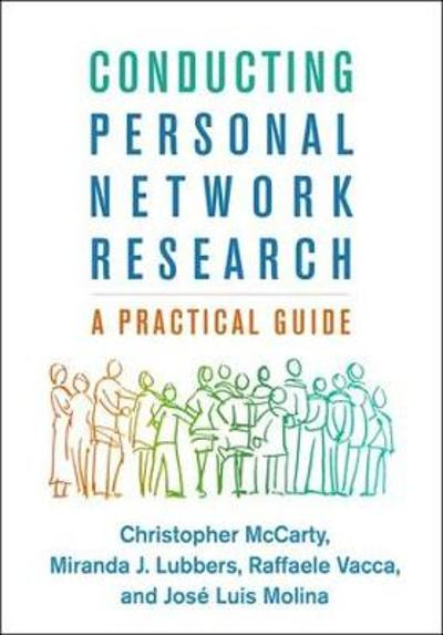 Conducting Personal Network Research - Christopher McCarty