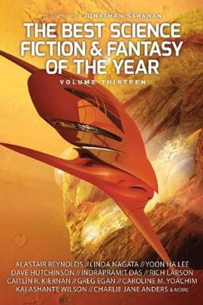 The Year's Best Science Fiction and Fantasy Volume 13 - Jonathan Strahan
