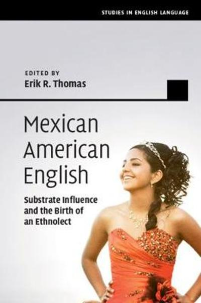 Mexican American English - Erik R. Thomas
