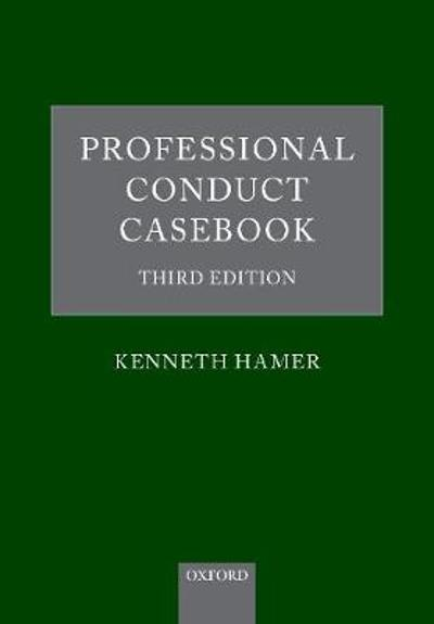 Professional Conduct Casebook - Kenneth Hamer