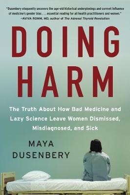 Doing Harm - Maya Dusenbery