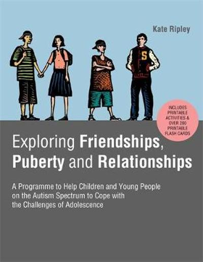 Exploring Friendships, Puberty and Relationships - Kate Ripley