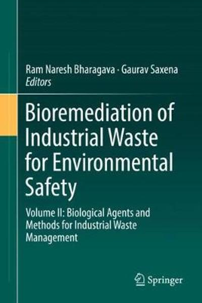 Bioremediation of Industrial Waste for Environmental Safety - Ram Naresh Bharagava