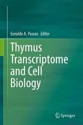 Thymus Transcriptome and Cell Biology - Geraldo A. Passos