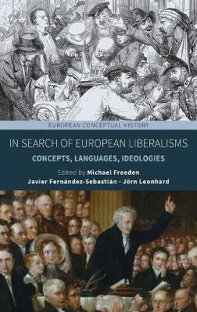 In Search of European Liberalisms - Michael Freeden