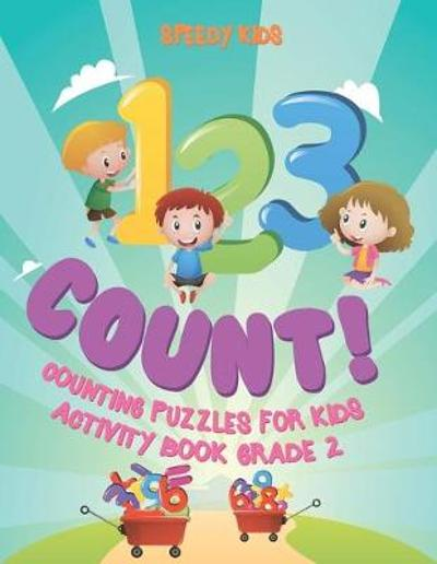 1, 2,3 Count! Counting Puzzles for Kids - Activity Book Grade 2 - Speedy Kids