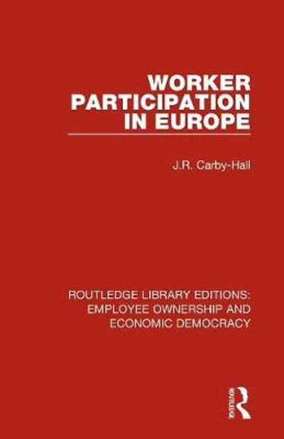 Worker Participation in Europe - Jo Carby-Hall