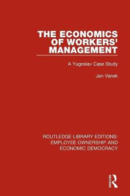 The Economics of Workers' Management - Jan Vanek
