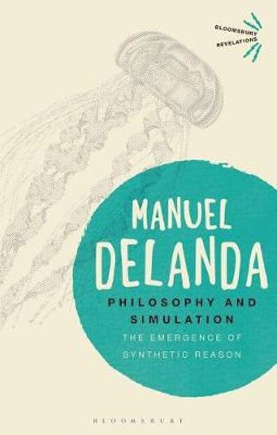 Philosophy and Simulation - Manuel DeLanda