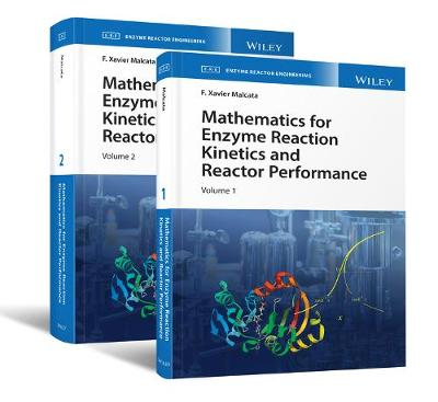 Mathematics for Enzyme Reaction Kinetics and Reactor Performance - F. Xavier Malcata