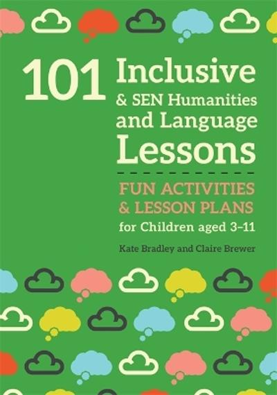 101 Inclusive and SEN Humanities and Language Lessons - Kate Bradley