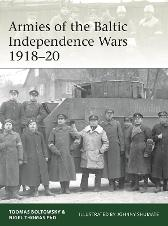 Armies of the Baltic Independence Wars 1918-20 - Nigel Thomas Toomas Boltowsky Johnny Shumate