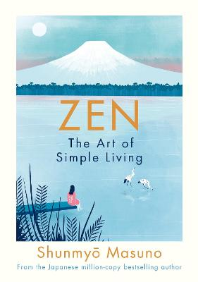 Zen: The Art of Simple Living - Shunmyo Masuno