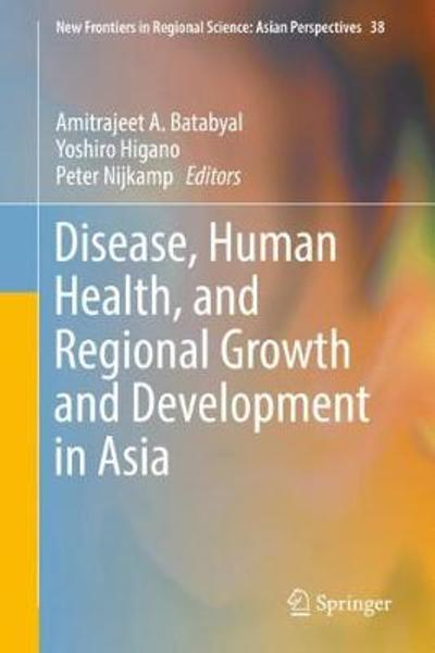Disease, Human Health, and Regional Growth and Development in Asia - Amitrajeet A. Batabyal