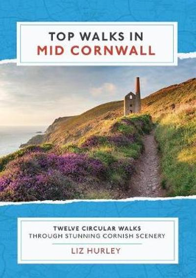 Top Walks in Mid Cornwall - Liz Hurley