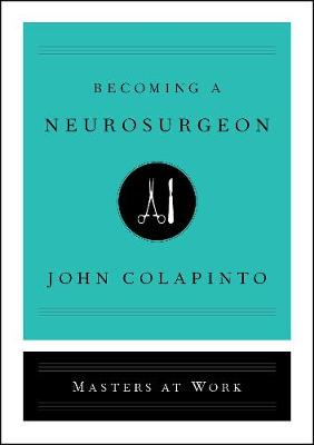 Becoming a Neurosurgeon - John Colapinto