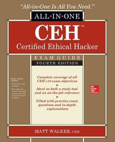 CEH Certified Ethical Hacker All-in-One Exam Guide, Fourth Edition - Matt Walker