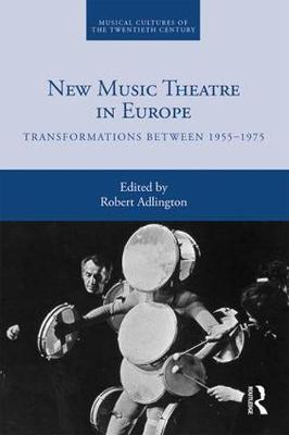 New Music Theatre in Europe - Robert Adlington