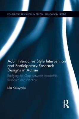 Adult Interactive Style Intervention and Participatory Research Designs in Autism - Lila Kossyvaki