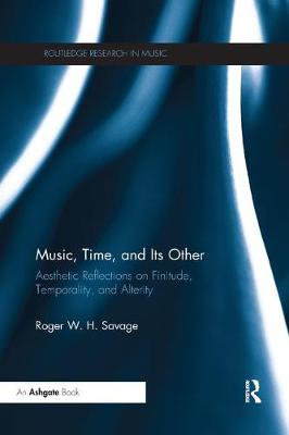 Music, Time, and Its Other - Roger W. H. Savage