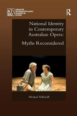 National Identity in Contemporary Australian Opera - Michael Halliwell