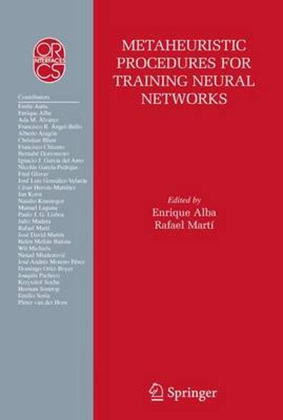 Metaheuristic Procedures for Training Neural Networks - Enrique Alba