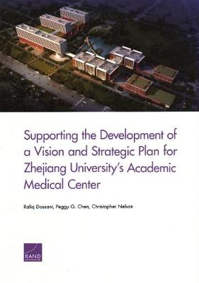 Supporting the Development of a Vision and Strategic Plan for Zhejiang University's Academic Medical Center - Rafiq Dossani