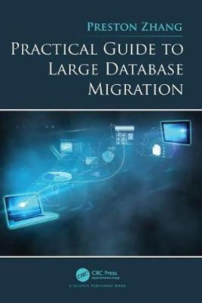 Practical Guide to Large Database Migration - Preston Zhang
