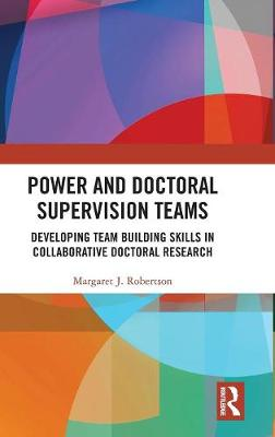 Power and Doctoral Supervision Teams - Margaret J Robertson