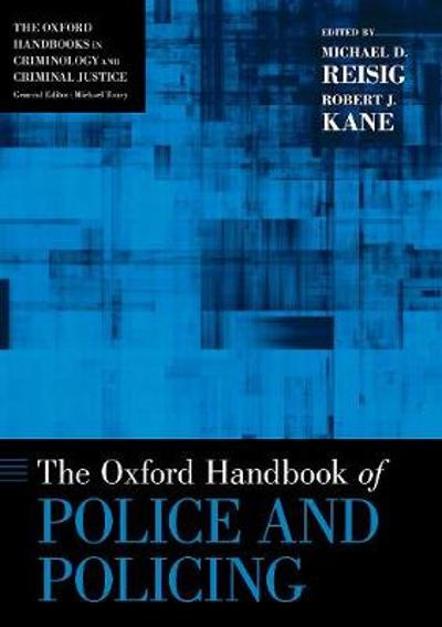 The Oxford Handbook of Police and Policing - Michael D. Reisig
