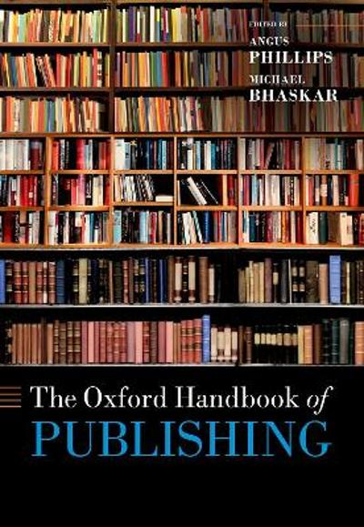 The Oxford Handbook of Publishing - Angus Phillips