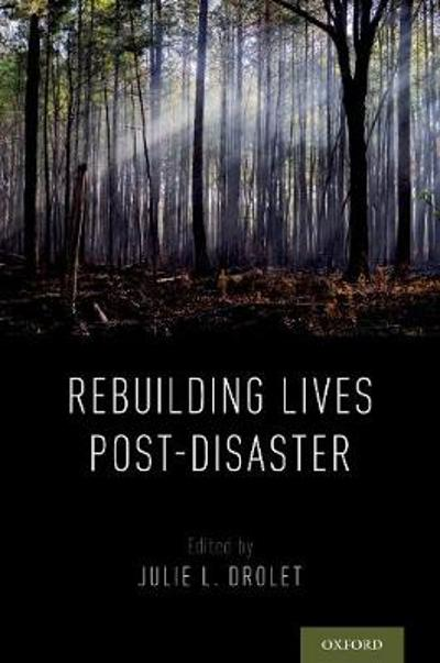 Rebuilding Lives Post-Disaster - Julie L. Drolet