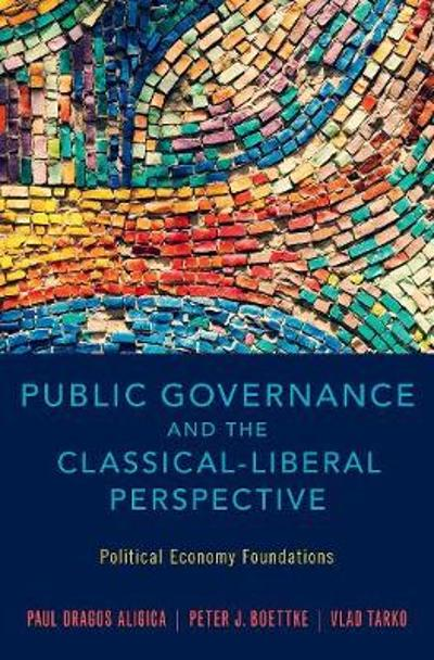 Public Governance and the Classical-Liberal Perspective - Paul Dragos Aligica