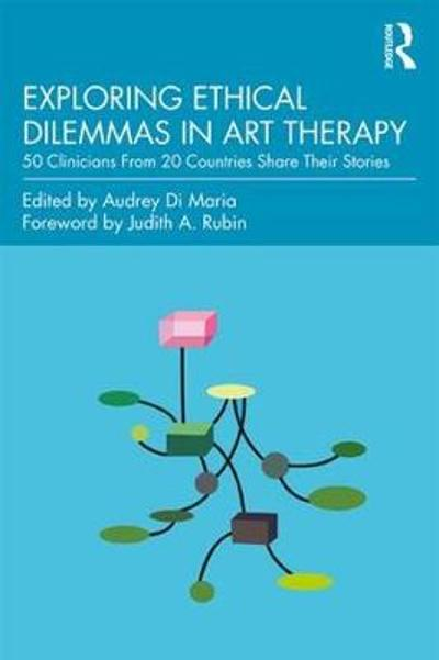 Exploring Ethical Dilemmas in Art Therapy - Audrey Di Maria
