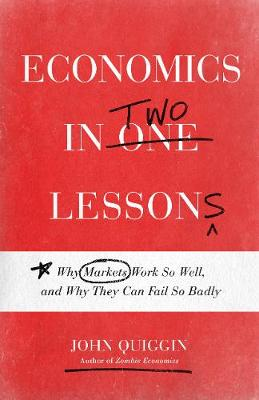 Economics in Two Lessons - John Quiggin