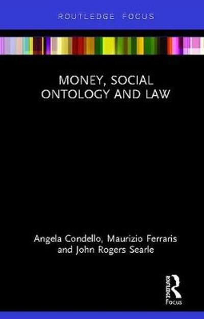 Money, Social Ontology and Law - Angela Condello