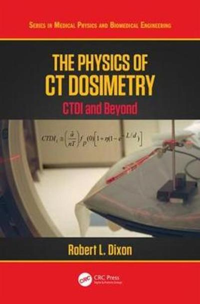 The Physics of CT Dosimetry - Robert L. Dixon