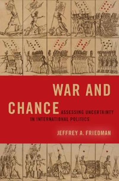 War and Chance - Jeffrey A. Friedman
