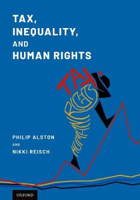 Tax, Inequality, and Human Rights - Philip G. Alston
