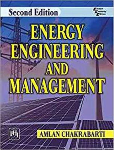 Energy Engineering and Management - Amlan Chakrabarti